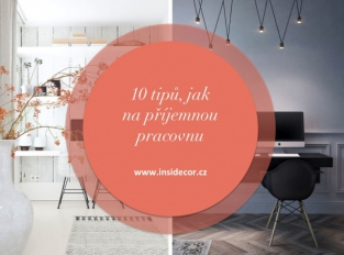 10 tipů, jak na příjemnou pracovnu